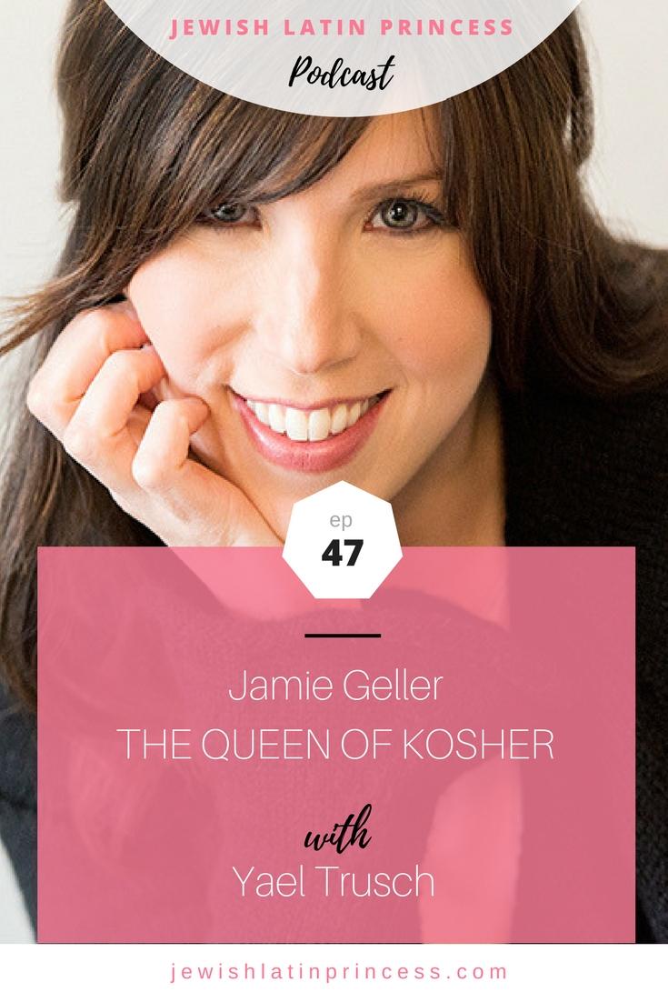 Episode 47: Jamie Geller, the Queen of Kosher - Jewish Latin Princess