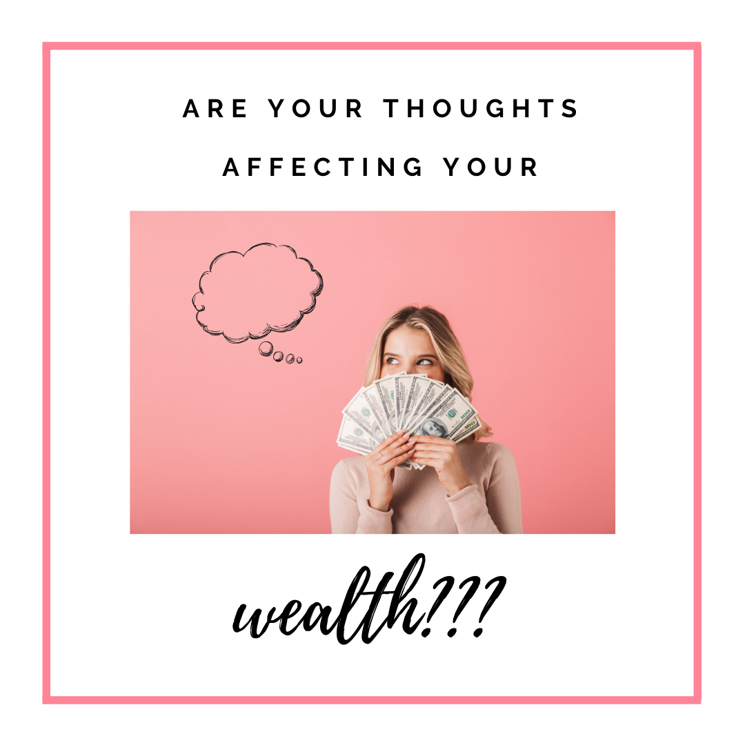 Are your thoughts affecting your wealth?
