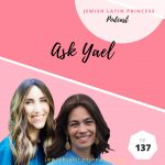 Episode 137: Ask Yael with special co-host Sharon Schurder